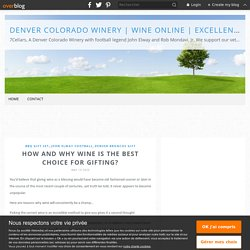 How And Why Wine Is The Best Choice For Gifting? - Denver Colorado Winery