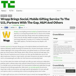 Wrapp Brings Social, Mobile Gifting Service To The U.S.; Partners With The Gap, H&M And Others