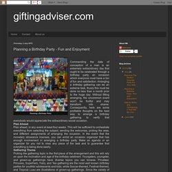 giftingadviser.com: Planning a Birthday Party - Fun and Enjoyment