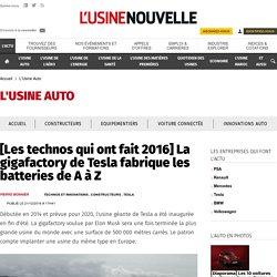 [Les technos qui ont fait 2016] La gigafactory de Tesla fabrique les batteries de A à Z - L'Usine Auto
