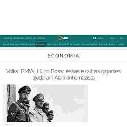 Volks, BMW, Hugo Boss: essas e outras gigantes ajudaram Alemanha nazista - 12/09/2017