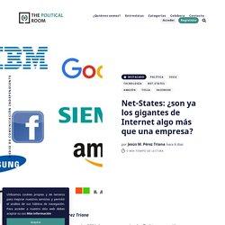 Net-States: ¿son ya los gigantes de Internet algo más que una empresa?