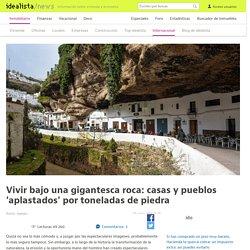 Vivir bajo una gigantesca roca: casas y pueblos 'aplastados' por toneladas de piedra — idealista/news