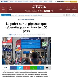 Le point sur la gigantesque cyberattaque qui touche 150 pays