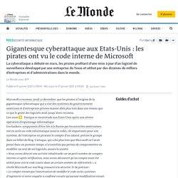 Gigantesque cyberattaque aux Etats-Unis : les pirates ont vu le code interne de Microsoft