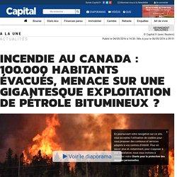 Incendie au Canada : 100.000 habitants évacués, menace sur une gigantesque exploitation de pétrole bitumineux