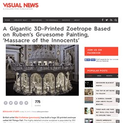 A Gigantic 3D-Printed Zoetrope Based on Ruben's Gruesome Painting, 'Massacre of the Innocents'
