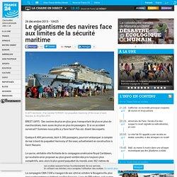 """""""Le gigantisme des navires face aux limites de la sécurité maritime"""" 26/12/2015"""