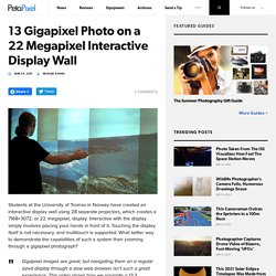 13 Gigapixel Photo on a 22 Megapixel Interactive Display Wall