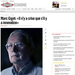Marc Giget: «Il n'y a crise que s'il y a innovation»