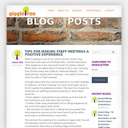 Giggletree - Tips for making Staff Meetings a Positive Experience