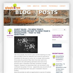 Giggletree - Guest Blog - To New Year's Resolution or Not To New Year's Resolution – THAT is the question...