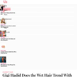 Gigi Hadid Does Wet Hair Trend With a Twist