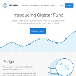Gigster Fund – Freelancers Benefit When The Company & Clients Do Well