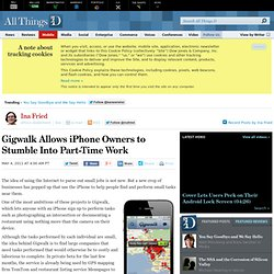 Gigwalk Allows iPhone Owners to Stumble Into Part-Time Work | Ina Fried | Mobilized | AllThingsD