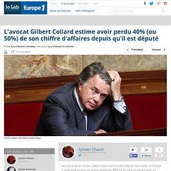 L'avocat Gilbert Collard estime avoir perdu 40% (ou 50%) de son chiffre d'affaires depuis qu'il est député