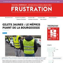 Gilets jaunes : le mépris puant de la bourgeoisie - FRUSTRATION