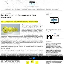 Les Gilets jaunes: Le changement c'est maintenant?