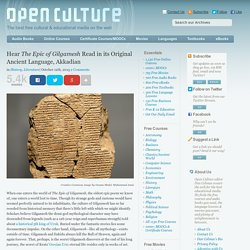 Hear The Epic of Gilgamesh Read in its Original Ancient Language, Akkadian
