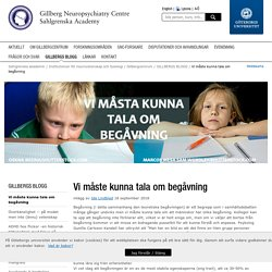 Vi måste kunna tala om begåvning - Gillbergcentrum, Göteborgs universitet