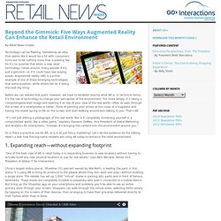Beyond the Gimmick: Five Ways Augmented Reality Can Enhance the Retail Environment