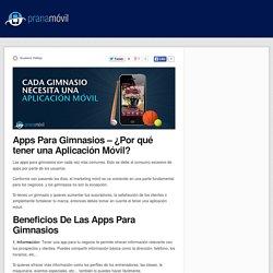 Apps Para Gimnasios - ¿Por qué tener una Aplicación Móvil?