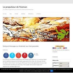 Gimp et Inkscape sur Android, oui c'est possible