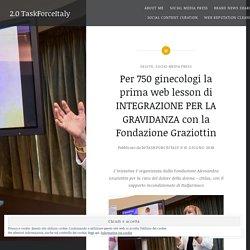 Per 750 ginecologi la prima web lesson di INTEGRAZIONE PER LA GRAVIDANZA con la Fondazione Graziottin