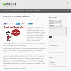 GINESYS Blog – How GST Will Benefit Retailers
