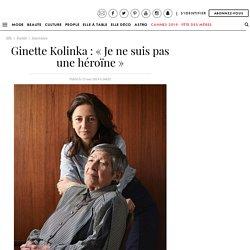 Ginette Kolinka : « Je ne suis pas une héroïne »
