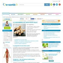 Gingembre : vertus et atouts santé du gingembre, e-sante.fr