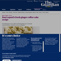Fresh ginger coffee cake recipe | Dan Lepard | Life and style
