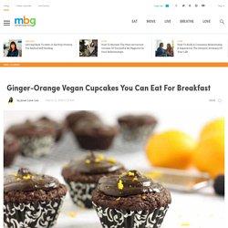 Ginger-Orange Vegan Cupcakes You Can Eat For Breakfast