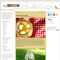 Ginger Peach Julep Recipe - Dirty Gourmet