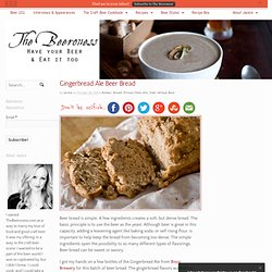 Gingerbread Ale Beer Bread - The Beeroness