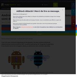 Android Gingerbread et Honeycomb : ces versions sont désormais obsolètes