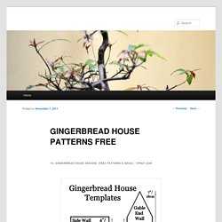 GINGERBREAD HOUSE PATTERNS FREE
