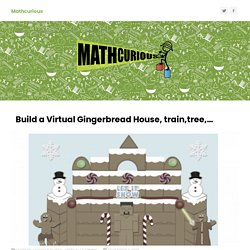 Build a Virtual Gingerbread House, train,tree,… – Mathcurious