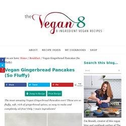 Vegan Gingerbread Pancakes (So Fluffy) - The Vegan 8