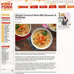 Gingery Coconut Stew With Brussels & Rutabaga