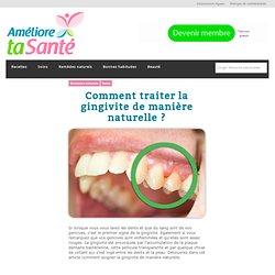 Comment traiter la gingivite de manière naturelle