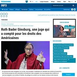 Ruth Bader Ginsburg, une juge qui a compté pour les droits des Américaines