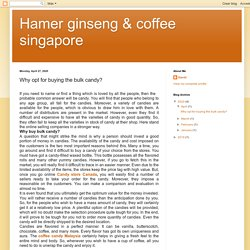 Hamer ginseng & coffee singapore: Why opt for buying the bulk candy?