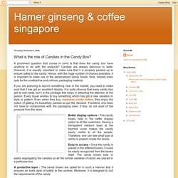 Hamer ginseng & coffee singapore: What is the role of Candies in the Candy Box?