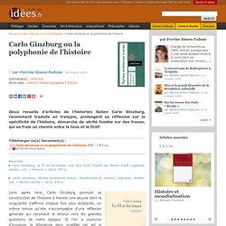 Carlo Ginzburg ou la polyphonie de l'histoire