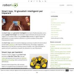 Smart toys, 10 giocattoli intelligenti per imparare
