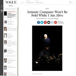 Giorgio Armani Wont Sell Company While He Is Alive