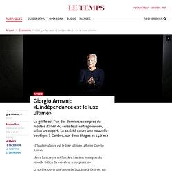 Giorgio Armani: «L'indépendance est le luxe ultime»