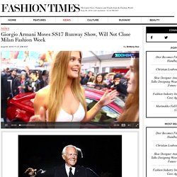 Giorgio Armani Moves SS17 Runway Show, Will Not Close Milan Fashion Week
