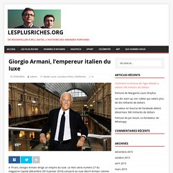 Giorgio Armani, l'empereur italien du luxe – Lesplusriches.org